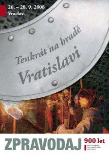 SPECIÁL 2008 (Tenkrát na hradě Vratislavi - 900 let od vyvraždění Vršovců)